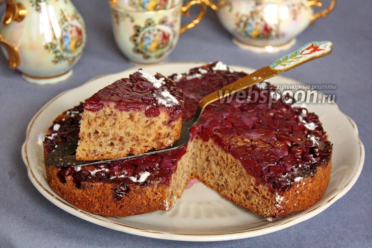 Рецепт Вишнёвый торт-перевёртыш с рубленными орехами