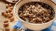 Фото рецепта Гречневая каша с миндалём