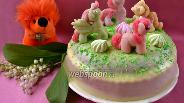 Фото рецепта Торт «Маленькие пони»