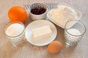 Подготовить основные продукты: муку, сливочное масло, яйцо, сахар, апельсин, клюкву, сахарную пудру.