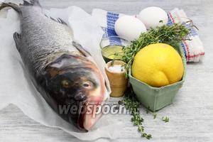 Понадобятся лимон, тимьян, оливковое масло, яичные белки, соль, перец и сама рыба.