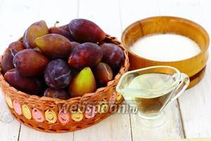 Возьмите такие продукты: сливу, сахар, масло подсолнечное.