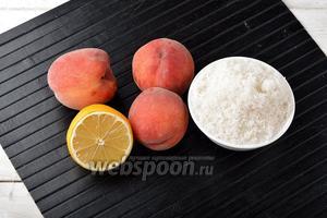 Для работы нам понадобятся персики, сахар, лимонный сок.