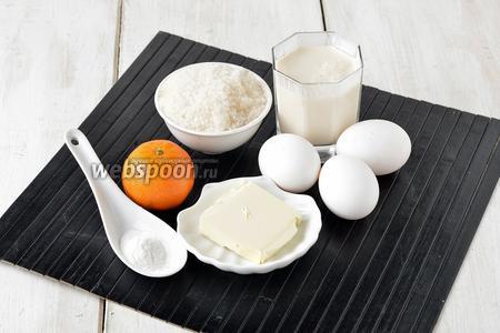 для работы нам понадобится сливочное масло, кефир, яйца, мука, разрыхлитель, мандарины, сахар.