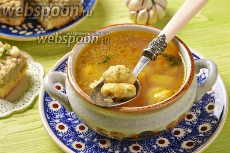 Фото Суп с чесночными галушками