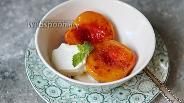 Фото рецепта Карамелизированные персики