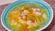 Фото рецепта Суп из курицы и стручковой фасоли